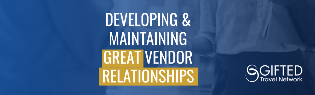 Developing & Maintaining Great Vendor Relationships