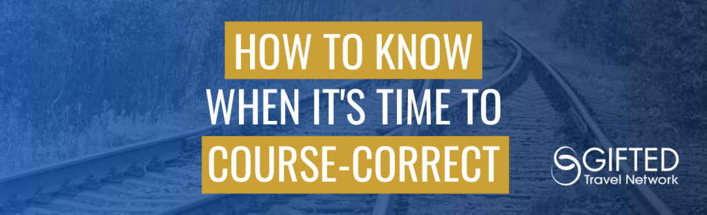 How to Know When it's time to Course Correct