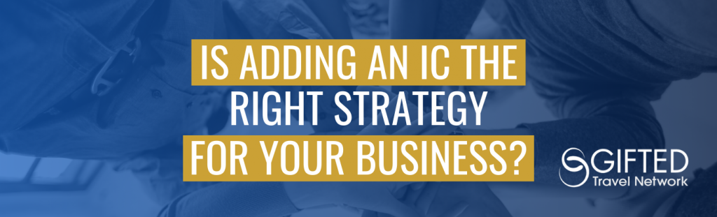 Is Adding An IC the Right Strategy for Your Business?