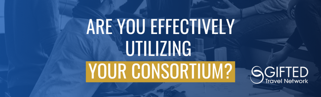 Are You Effectively Utilizing Your Consortium?
