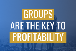 Groups are the Key to Profitability