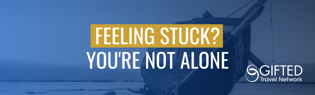 Feeling Stuck? You're Not Alone