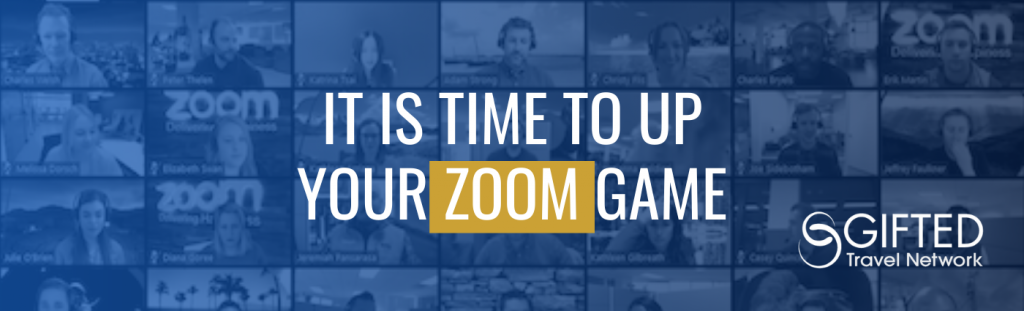 It is Time to Up Your Zoom Game