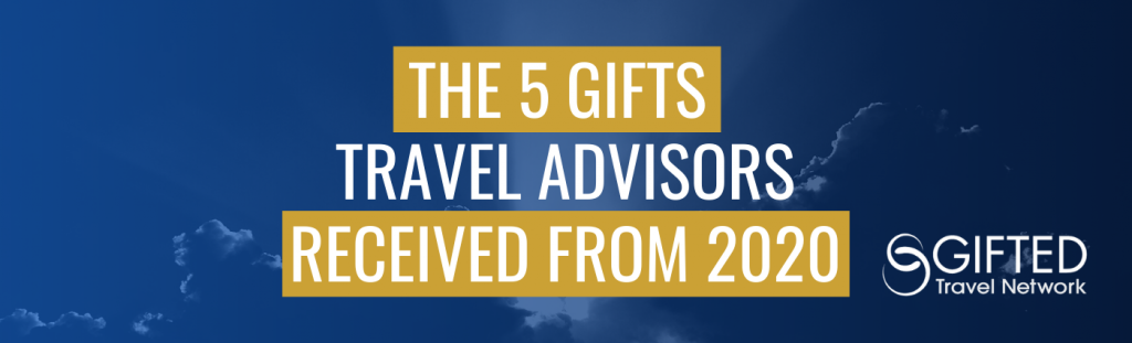 The 5 Gifts Travel Advisors Received from 2020