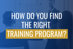 How Do You Find The Right Training Program?