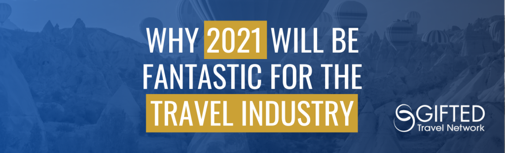 Why 2021 Will Be Fantastic for The Travel Industry