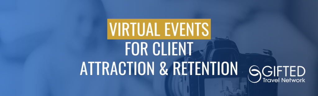 Virtual Events for Client Attraction & Retention