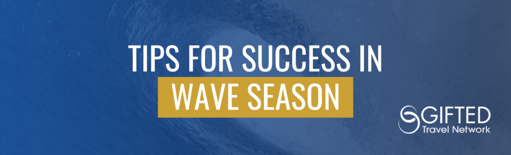 Tips for Success in Wave Season