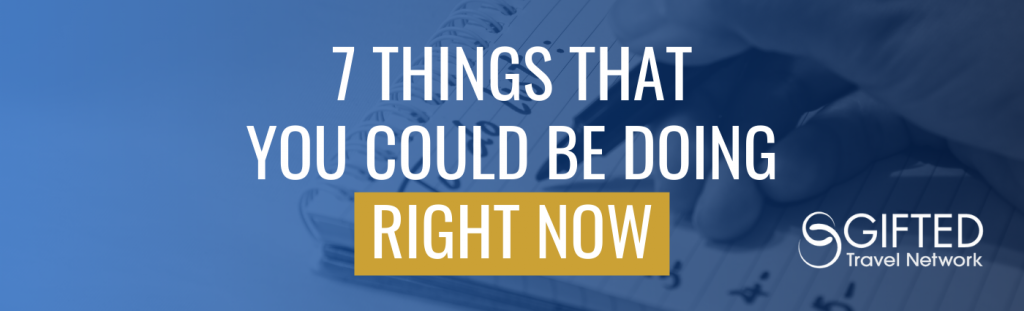 7 Things That You Could Be Doing Right Now