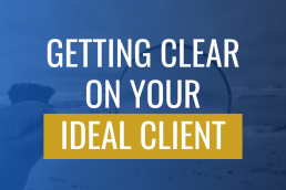 Getting Clear on Your Ideal Client