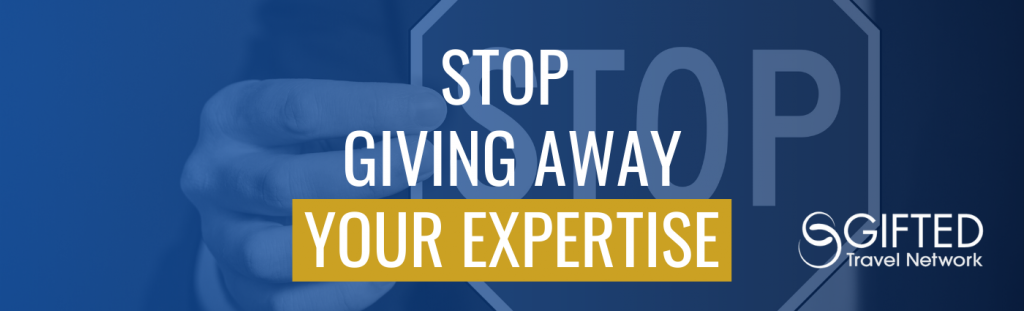 Stop Giving Away Your Expertise