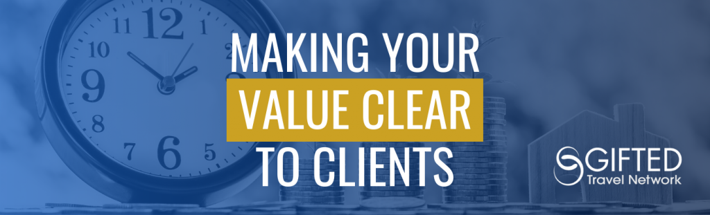 Making Your Value Clear to Clients