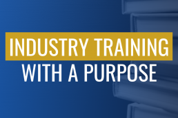 Industry Training with a Purpose