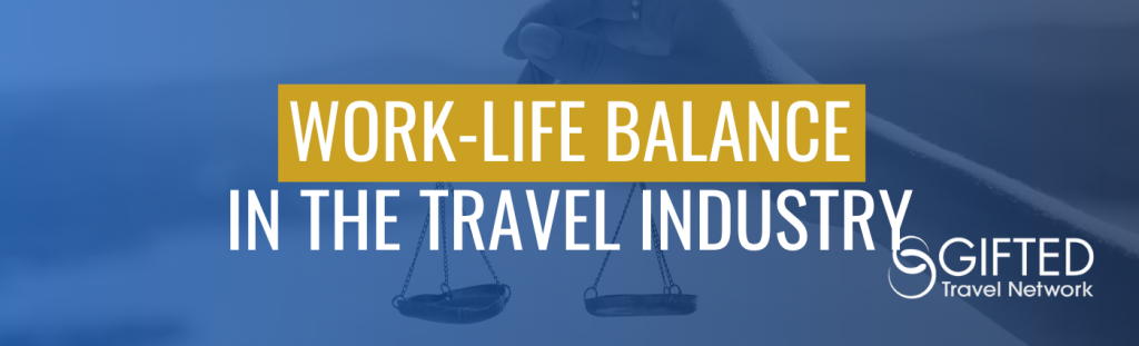 Work-Life Balance in the Travel Industry