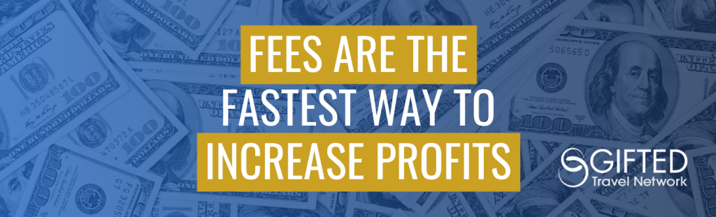 Fees are the Fastest Way to Increase Profits